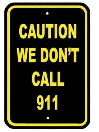 Caution - We don´t call 911