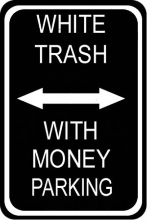 White Trash with Money Parking